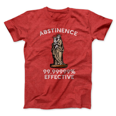 Abstinence: 99.99% Effective Men/Unisex T-Shirt-Heather Red - Famous IRL