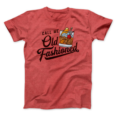 Call Me Old Fashioned Men/Unisex T-Shirt-Heather Red - Famous IRL