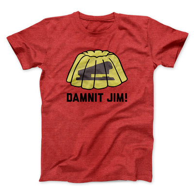 Damnit Jim! Men/Unisex T-Shirt-Heather Red - Famous IRL