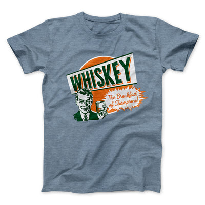 Whiskey - Breakfast of Champions Men/Unisex T-Shirt-Heather Slate - Famous IRL