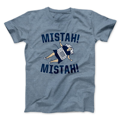 Mistah! Mistah! Men/Unisex T-Shirt-Heather Slate - Famous IRL
