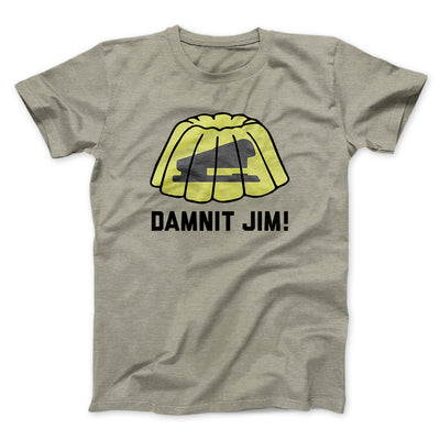 Damnit Jim! Men/Unisex T-Shirt-Heather Stone - Famous IRL