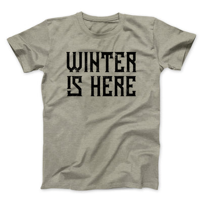 Winter is Here Men/Unisex T-Shirt-T-Shirt-Printify-Heather Stone-S-Famous IRL