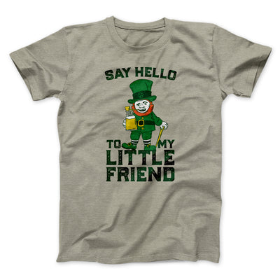 Say Hello To My Little Friend Men/Unisex T-Shirt-Heather Stone - Famous IRL