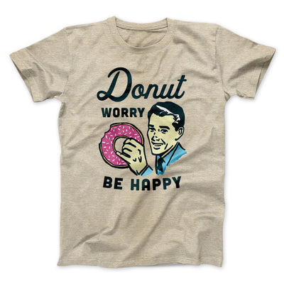 Donut Worry Be Happy Men/Unisex T-Shirt-Heather Tan - Famous IRL