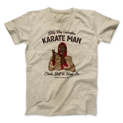 Billy Ray Valentine Karate Man Men/Unisex T-Shirt-Heather Tan - Famous IRL