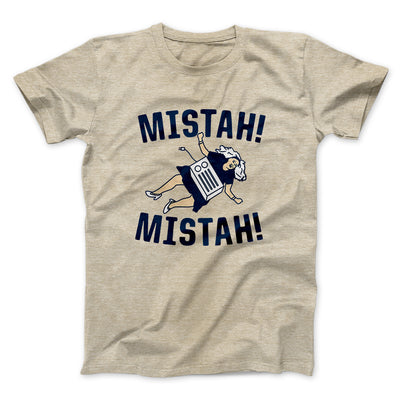 Mistah! Mistah! Men/Unisex T-Shirt-Heather Tan - Famous IRL