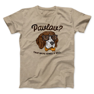Pavlov's Dog Men/Unisex T-Shirt-Heather Tan - Famous IRL
