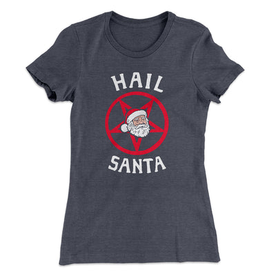 Hail Santa Women's T-Shirt-Solid Heavy Metal - Famous IRL