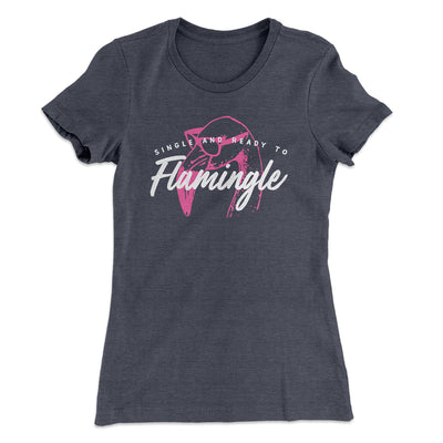 Single and Ready to Flamingle Women's T-Shirt-Solid Heavy Metal - Famous IRL