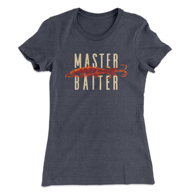 Master Baiter Women's T-Shirt-Solid Heavy Metal - Famous IRL