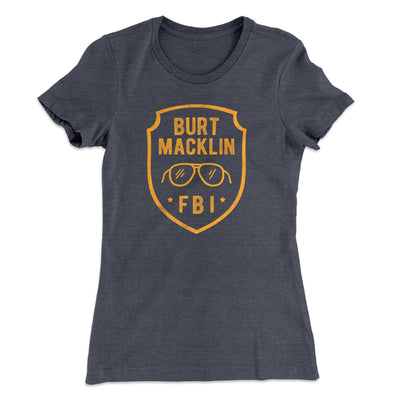 Burt Macklin FBI Women's T-Shirt-Solid Heavy Metal - Famous IRL