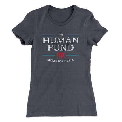 The Human Fund Women's T-Shirt-Solid Heavy Metal - Famous IRL
