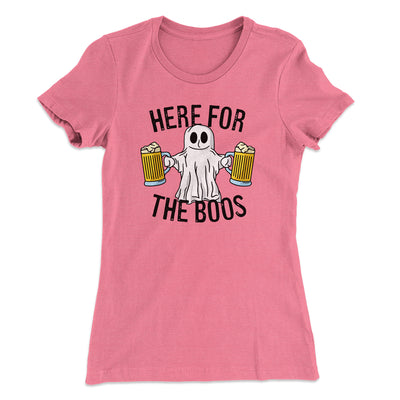 Here for the Boos Women's T-Shirt