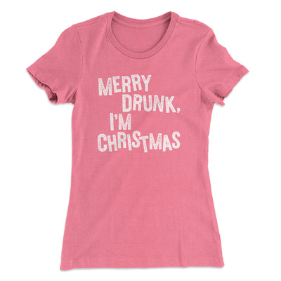 Merry Drunk, I'm Christmas Women's T-Shirt-Women's T-Shirt-White Label DTG-Hot Pink-S-Famous IRL