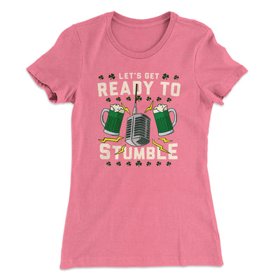 Let's Get Ready To Stumble Women's T-Shirt