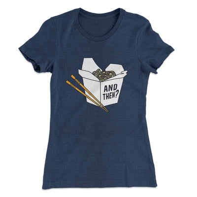 And Then? Women's T-Shirt-Solid Indigo - Famous IRL