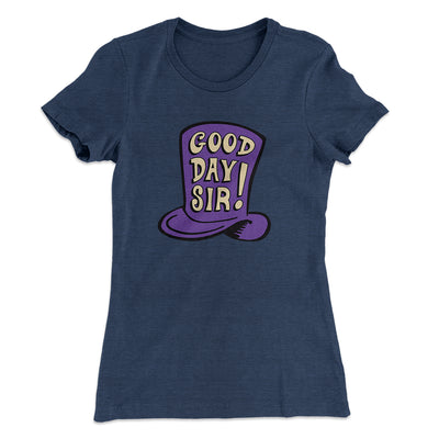 Good Day Sir! Women's T-Shirt-Solid Indigo - Famous IRL
