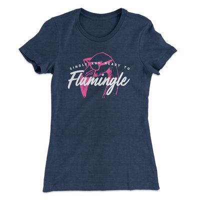 Single and Ready to Flamingle Women's T-Shirt-Solid Indigo - Famous IRL