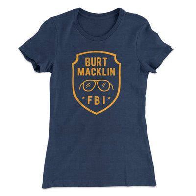 Burt Macklin FBI Women's T-Shirt - Famous IRL Funny and Ironic T-Shirts and Apparel