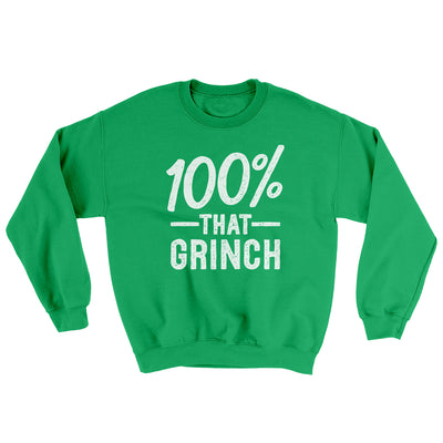 100% That Grinch Ugly Sweater-Ugly Sweater-White Label DTG-Irish Green-S-Famous IRL