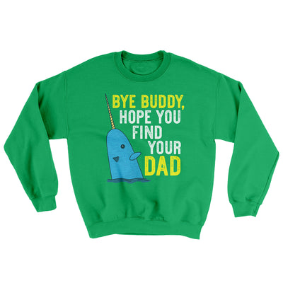 Bye Buddy, Hope You Find Your Dad Ugly Sweater-Irish Green - Famous IRL