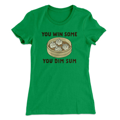 You Win Some, You Dim Sum Women's T-Shirt