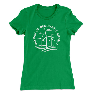 Big Fan of Renewable Energy Women's T-Shirt-Women's T-Shirt-White Label DTG-Kelly Green-S-Famous IRL