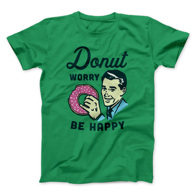 Donut Worry Be Happy Men/Unisex T-Shirt-Kelly - Famous IRL