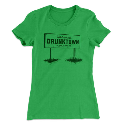 Welcome to Drunktown Women's T-Shirt-Women's T-Shirt-White Label DTG-Kelly Green-L-Famous IRL