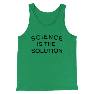 Science Is The Solution Men/Unisex Tank-Men/Unisex Tank Top-White Label DTG-Kelly-S-Famous IRL