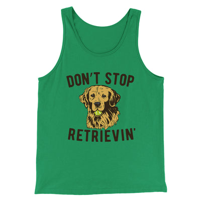Don't Stop Retrievin' Men/Unisex Tank-Men/Unisex Tank Top-White Label DTG-Kelly-S-Famous IRL