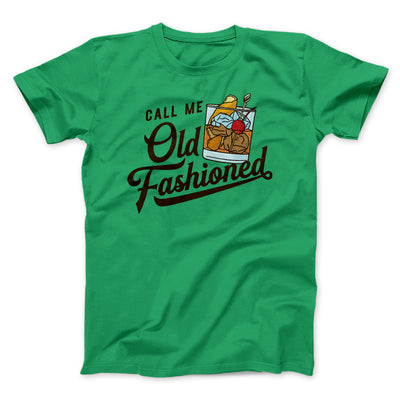 Call Me Old Fashioned Men/Unisex T-Shirt-Kelly - Famous IRL