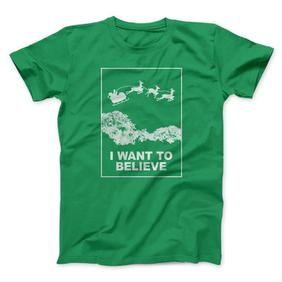 I Want to Believe (Santa) Men/Unisex T-Shirt-Kelly - Famous IRL
