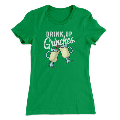Drink Up Grinches Women's T-Shirt-Women's T-Shirt-White Label DTG-Kelly Green-S-Famous IRL