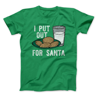I Put Out for Santa Men/Unisex T-Shirt-Kelly - Famous IRL