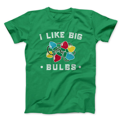 I Like Big Bulbs Men/Unisex T-Shirt-Kelly - Famous IRL