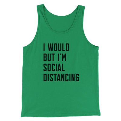 I Would But I'm Social Distancing Men/Unisex Tank Top