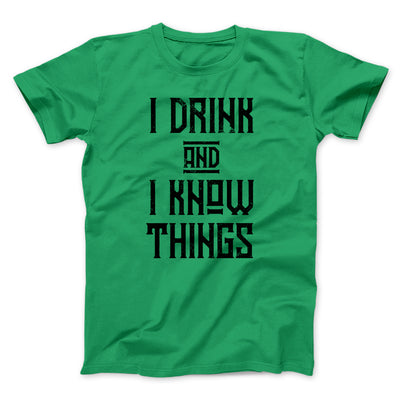 I Drink and I Know Things Men/Unisex T-Shirt-T-Shirt-Printify-Kelly-S-Famous IRL