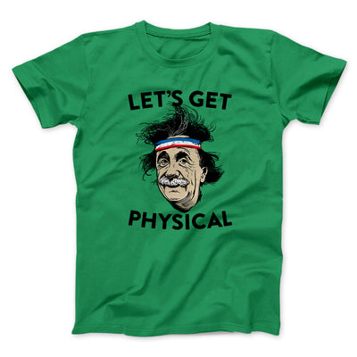 Let's Get Physical Men/Unisex T-Shirt-Kelly - Famous IRL