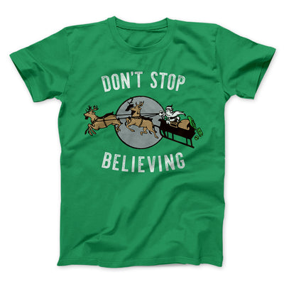 Don't Stop Believing Men/Unisex T-Shirt-Kelly - Famous IRL
