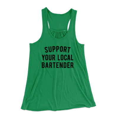 Support Your Local Bartender Women's Flowey Tank Top-Women's Flowey Racerback Tank Top-White Label DTG-Kelly-XS-Famous IRL