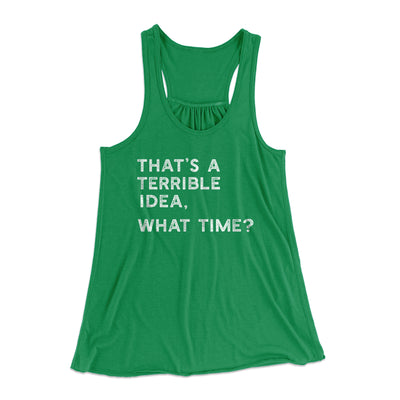That's A Terrible Idea, What Time? Flowey Racerback Tank-Kelly - Famous IRL