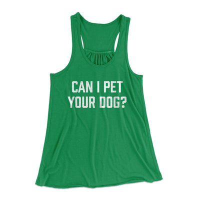 Can I Pet Your Dog? Women's Flowey Racerback Tank Top-Kelly - Famous IRL