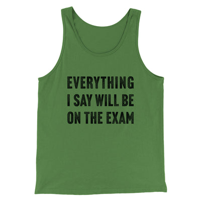 Everything I Say Will Be On The Exam Men/Unisex Tank-Men/Unisex Tank Top-White Label DTG-Leaf-S-Famous IRL