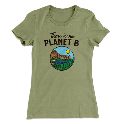There is no Planet B Women's T-Shirt-Solid Light Olive - Famous IRL