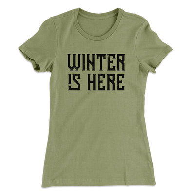 Winter is Here Women's T-Shirt-T-Shirt-Printify-Solid Light Olive-S-Famous IRL