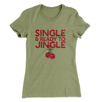 Single and Ready to Jingle Women's T-Shirt-Solid Light Olive - Famous IRL