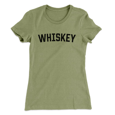 Whiskey Women's T-Shirt-Solid Light Olive - Famous IRL