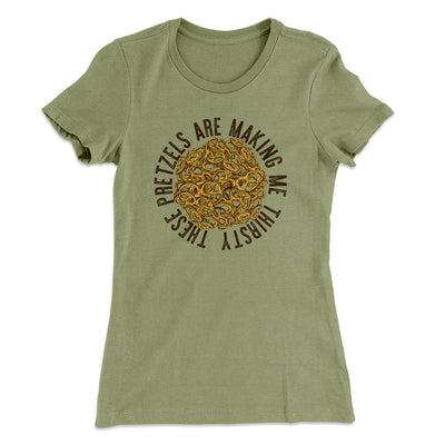 These Pretzels Are Making Me Thirsty Women's T-Shirt-Solid Light Olive - Famous IRL
